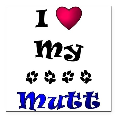 "lovemymutt.png Square Car Magnet 3"" x 3"""