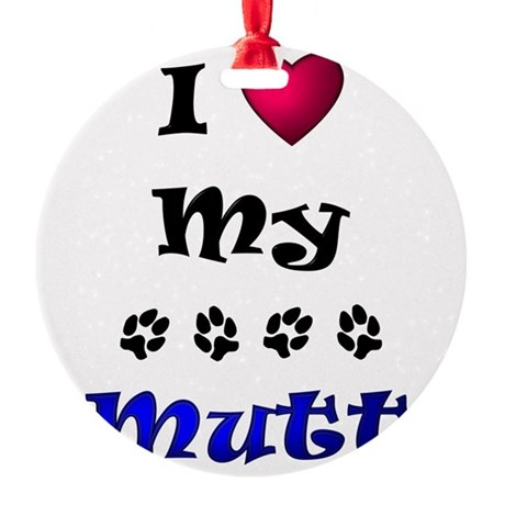 lovemymutt.png Round Ornament