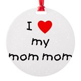 lovemymommom.png Ornament