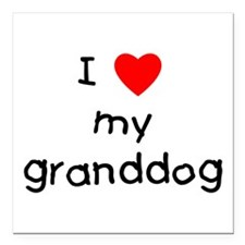 "I love my granddog Square Car Magnet 3"" x 3"""