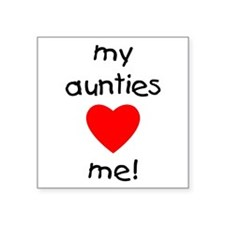 "auntiesloveme.png Square Sticker 3"" x 3"""