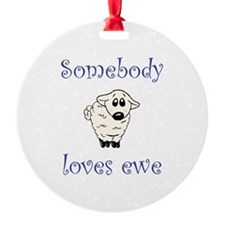 Somebody Loves Ewe Ornament