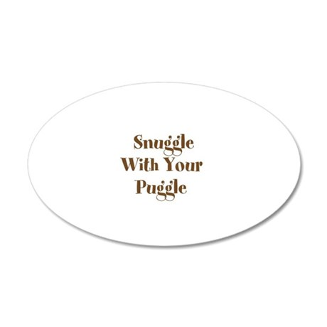 Snuggle With Your Puggle 20x12 Oval Wall Decal