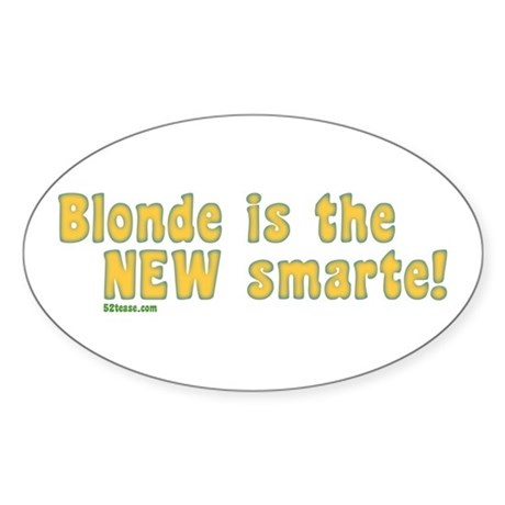 Blonde is the New Smarte Oval Sticker