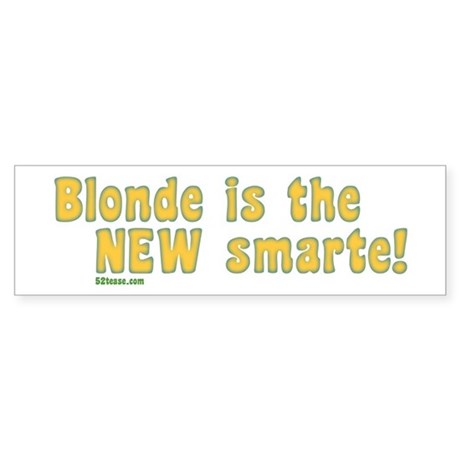 Blonde is the New Smarte Bumper Sticker