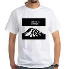 Mt. Rainier - I Climb to get High Shirt