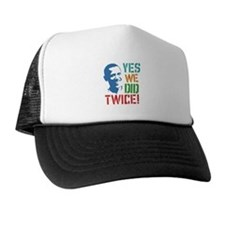 Yes We Did Twice! Trucker Hat