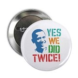 "Yes We Did Twice! 2.25"" Button"