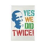 Yes We Did Twice! Rectangle Magnet