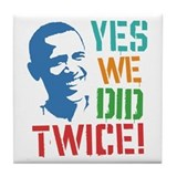 Yes We Did Twice! Tile Coaster
