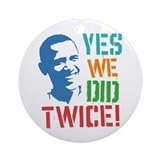 Yes We Did Twice! Ornament (Round)