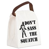 Dont sass the Squatch Canvas Lunch Bag