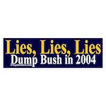Lies, Lies, Lies Bumper Sticker
