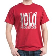 YOLO: You Only Live Once T-Shirt