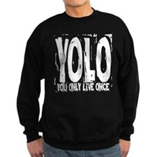 YOLO: You Only Live Once Sweatshirt