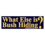 What Else is Bush Hiding? Bumper Sticker