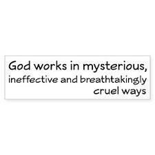 God Works In Mysterious Ways Bumper Sticker