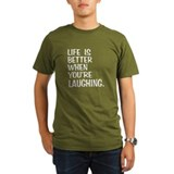 Better Laughing T-Shirt