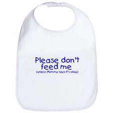 Please don't feed me... (blue) Bib