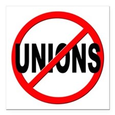 "Anti / No Unions Square Car Magnet 3"" x 3"""