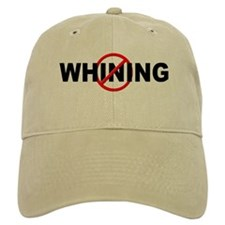Anti / No Whining Baseball Cap