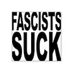 fascistssuck.png Square Sticker 3