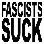 fascistssuck.png Square Car Magnet 3