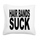 hairbandssuck.png Square Canvas Pillow