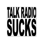 talkradiosucks.png Square Sticker 3