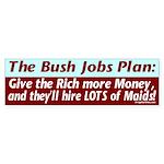 The Bush Jobs Plan Bumper Sticker