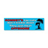 Romneys Tax Cut Dont Trickle Down Car Magnet 10 x
