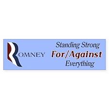 Romney: For/Against Everything Bumper Sticker