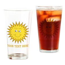 Sun with Custom Text. Drinking Glass