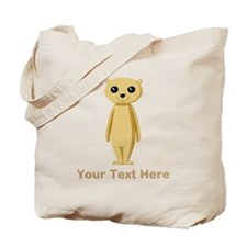 Meerkat with Text. Tote Bag