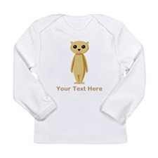 Meerkat with Text. Long Sleeve Infant T-Shirt