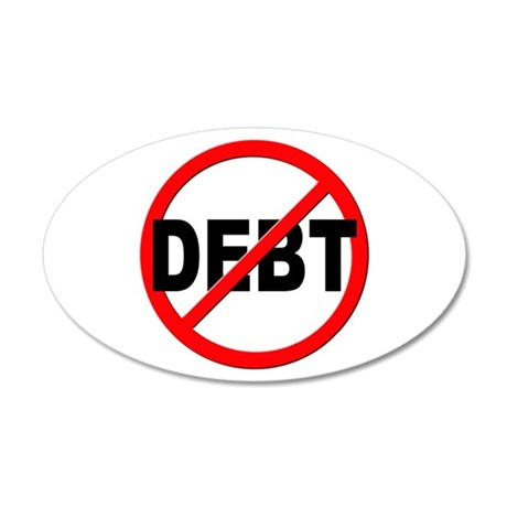 Anti / No Debt 20x12 Oval Wall Decal