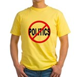 Anti / No Politics Yellow T-Shirt