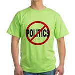 Anti / No Politics Green T-Shirt