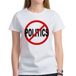 Anti / No Politics Women's T-Shirt