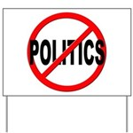 Anti / No Politics Yard Sign