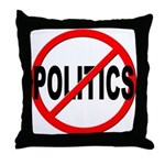 Anti / No Politics Throw Pillow
