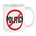 Anti / No Politics Mug