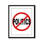 Anti / No Politics Framed Panel Print