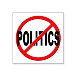Anti / No Politics Square Sticker 3
