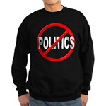 Anti / No Politics Sweatshirt (dark)