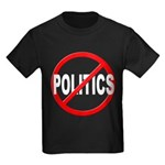 Anti / No Politics Kids Dark T-Shirt