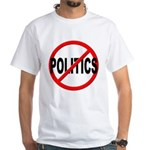 Anti / No Politics White T-Shirt