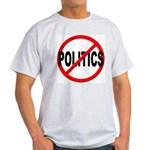 Anti / No Politics Light T-Shirt