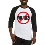Anti / No Politics Baseball Jersey