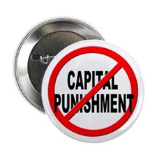 "Anti / No Capital Punishment 2.25"" Button (10 pack"